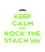KEEP CALM AND ROCK THE STACH \m/ - Personalised Poster A4 size