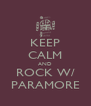 KEEP CALM AND ROCK W/ PARAMORE - Personalised Poster A4 size