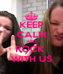 KEEP CALM AND ROCK  WITH US - Personalised Poster A4 size