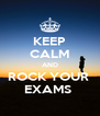 KEEP CALM AND ROCK YOUR  EXAMS  - Personalised Poster A4 size