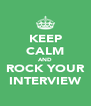 KEEP CALM AND ROCK YOUR INTERVIEW - Personalised Poster A4 size