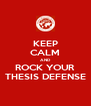 KEEP CALM AND ROCK YOUR THESIS DEFENSE - Personalised Poster A4 size