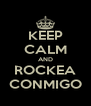 KEEP CALM AND ROCKEA CONMIGO - Personalised Poster A4 size