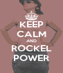 KEEP CALM AND ROCKEL POWER - Personalised Poster A4 size