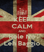 KEEP CALM AND Role No Leh Baggio - Personalised Poster A4 size