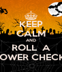 KEEP CALM AND ROLL  A POWER CHECK! - Personalised Poster A4 size
