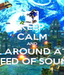 KEEP CALM AND ROLL AROUND AT THE SPEED OF SOUND - Personalised Poster A4 size