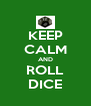 KEEP CALM AND ROLL DICE - Personalised Poster A4 size