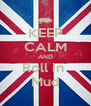 KEEP CALM AND Roll in  Mud - Personalised Poster A4 size