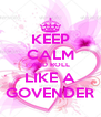 KEEP CALM AND ROLL LIKE A GOVENDER - Personalised Poster A4 size