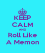 KEEP CALM AND Roll Like A Memon - Personalised Poster A4 size
