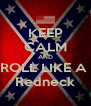 KEEP CALM AND ROLL LIKE A  Redneck - Personalised Poster A4 size