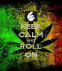KEEP CALM AND ROLL ON - Personalised Poster A4 size