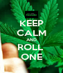 KEEP CALM AND ROLL  ONE - Personalised Poster A4 size