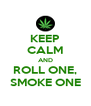 KEEP CALM AND ROLL ONE, SMOKE ONE - Personalised Poster A4 size