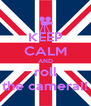 KEEP CALM AND roll the camera!! - Personalised Poster A4 size