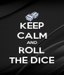 KEEP CALM AND ROLL THE DICE - Personalised Poster A4 size