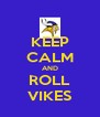 KEEP CALM AND ROLL VIKES - Personalised Poster A4 size