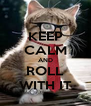 KEEP CALM AND ROLL WITH IT - Personalised Poster A4 size