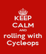 KEEP CALM AND rolling with Cycleops - Personalised Poster A4 size
