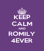 KEEP CALM AND ROMILY 4EVER - Personalised Poster A4 size