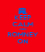 KEEP CALM AND ROMNEY ON - Personalised Poster A4 size