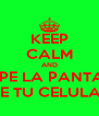 KEEP CALM AND ROMPE LA PANTALLA DE TU CELULAR - Personalised Poster A4 size