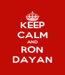KEEP CALM AND RON DAYAN - Personalised Poster A4 size