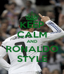 KEEP CALM AND RONALDO STYLE - Personalised Poster A4 size