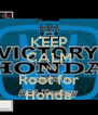 KEEP CALM AND Root for Honda - Personalised Poster A4 size