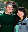 KEEP CALM AND ROOT FOR #TEAMYOUTUBE - Personalised Poster A4 size