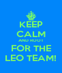 KEEP CALM AND ROOT FOR THE LEO TEAM! - Personalised Poster A4 size
