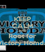 KEEP CALM AND Root for Victory Homda - Personalised Poster A4 size