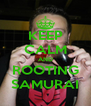 KEEP CALM AND ROOTING SAMURAI - Personalised Poster A4 size