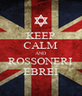 KEEP CALM AND ROSSONERI EBREI - Personalised Poster A4 size