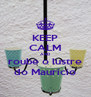 KEEP CALM AND roube o lustre do Mauricio - Personalised Poster A4 size