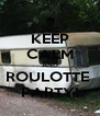 KEEP CALM AND ROULOTTE  PARTY! - Personalised Poster A4 size