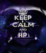 KEEP CALM AND RP  - Personalised Poster A4 size