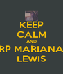 KEEP CALM AND RP MARIANA LEWIS - Personalised Poster A4 size