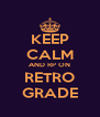 KEEP CALM AND RP ON RETRO GRADE - Personalised Poster A4 size
