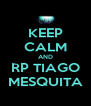KEEP CALM AND RP TIAGO MESQUITA - Personalised Poster A4 size