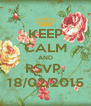 KEEP CALM AND RSVP  18/02/2015 - Personalised Poster A4 size