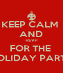 KEEP CALM  AND RSVP FOR THE  HOLIDAY PARTY - Personalised Poster A4 size