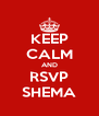 KEEP CALM AND RSVP SHEMA - Personalised Poster A4 size