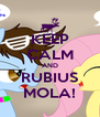 KEEP CALM AND RUBIUS MOLA! - Personalised Poster A4 size