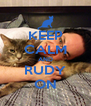KEEP CALM AND RUDY ON - Personalised Poster A4 size