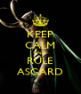 KEEP CALM AND RULE ASGARD - Personalised Poster A4 size