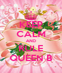 KEEP CALM AND RULE QUEEN B - Personalised Poster A4 size