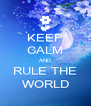 KEEP CALM AND RULE THE WORLD - Personalised Poster A4 size
