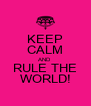 KEEP CALM AND RULE THE WORLD! - Personalised Poster A4 size